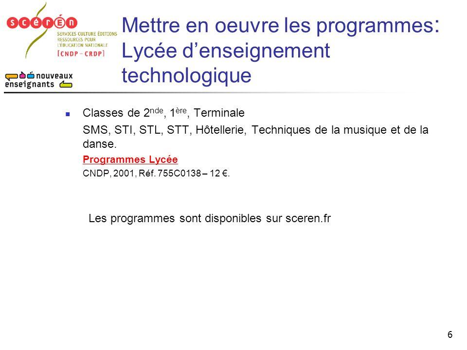 Mettre en oeuvre les programmes: Lycée d'enseignement technologique
