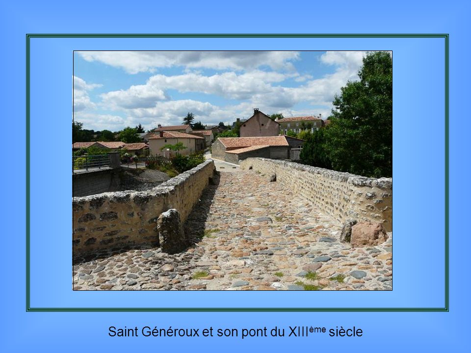 Saint Généroux et son pont du XIIIème siècle