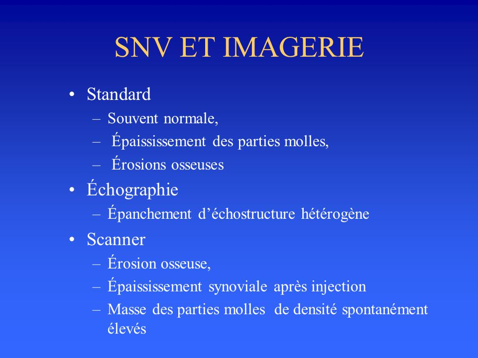 SNV ET IMAGERIE Standard Échographie Scanner Souvent normale,