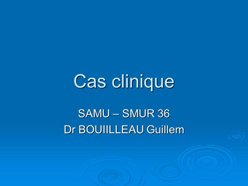 SAMU – SMUR 36 Dr BOUIILLEAU Guillem