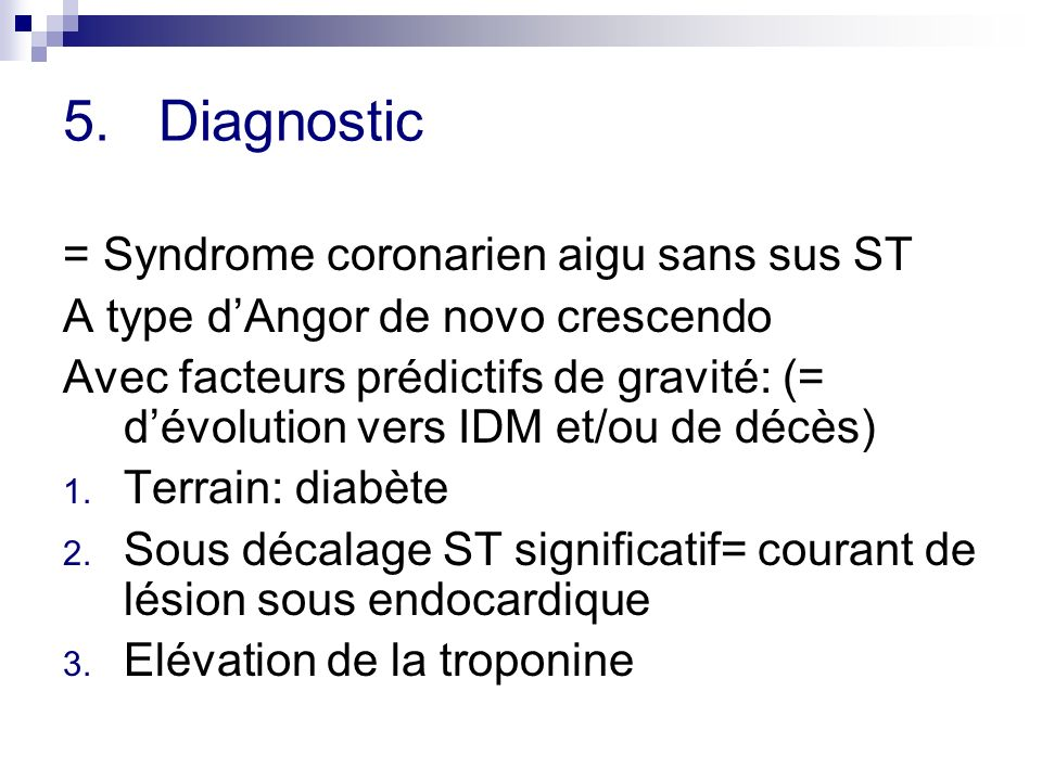 Diagnostic = Syndrome coronarien aigu sans sus ST
