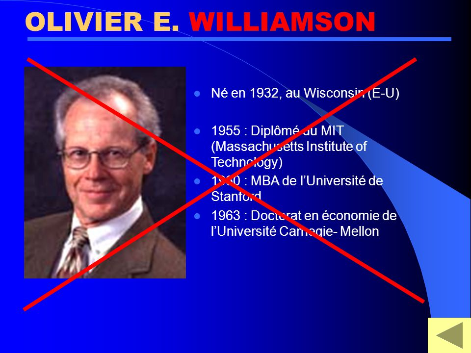 OLIVIER E. WILLIAMSON Né en 1932, au Wisconsin (E-U)