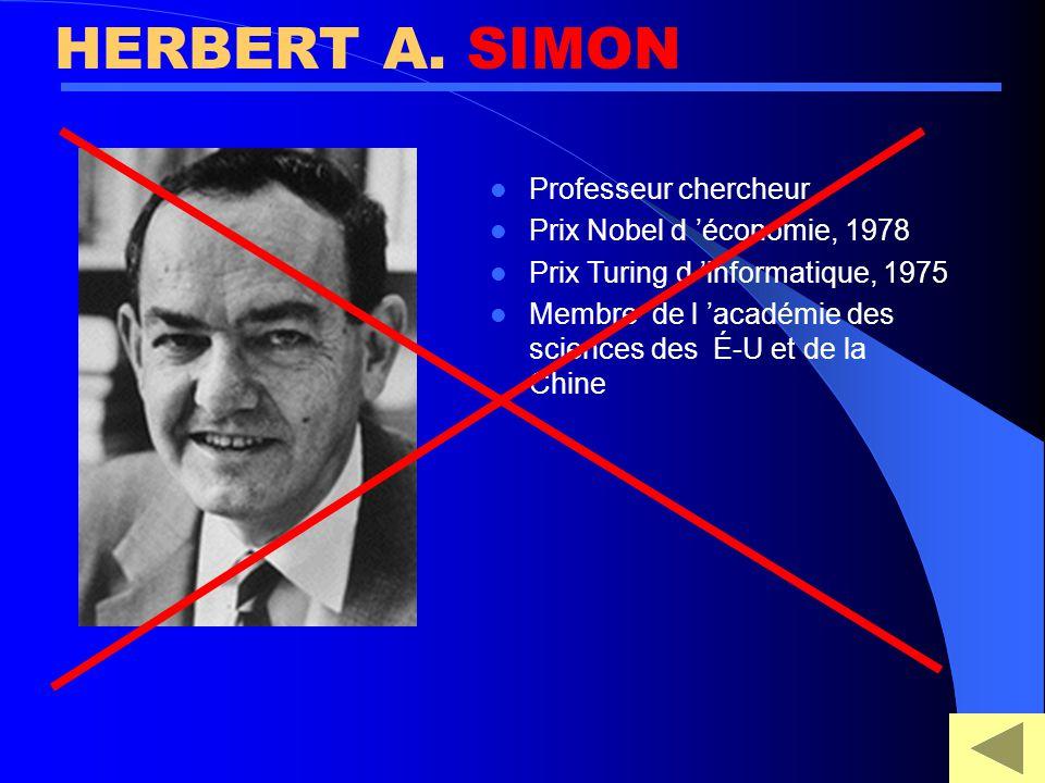 HERBERT A. SIMON Professeur chercheur Prix Nobel d 'économie, 1978