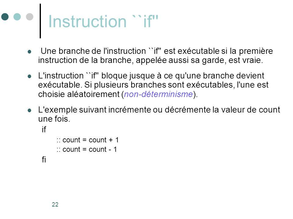Instruction ``if Une branche de l instruction ``if est exécutable si la première instruction de la branche, appelée aussi sa garde, est vraie.
