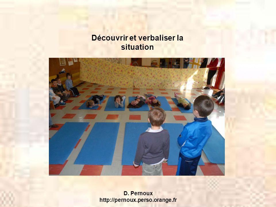 Découvrir et verbaliser la D. Pernoux http://pernoux.perso.orange.fr