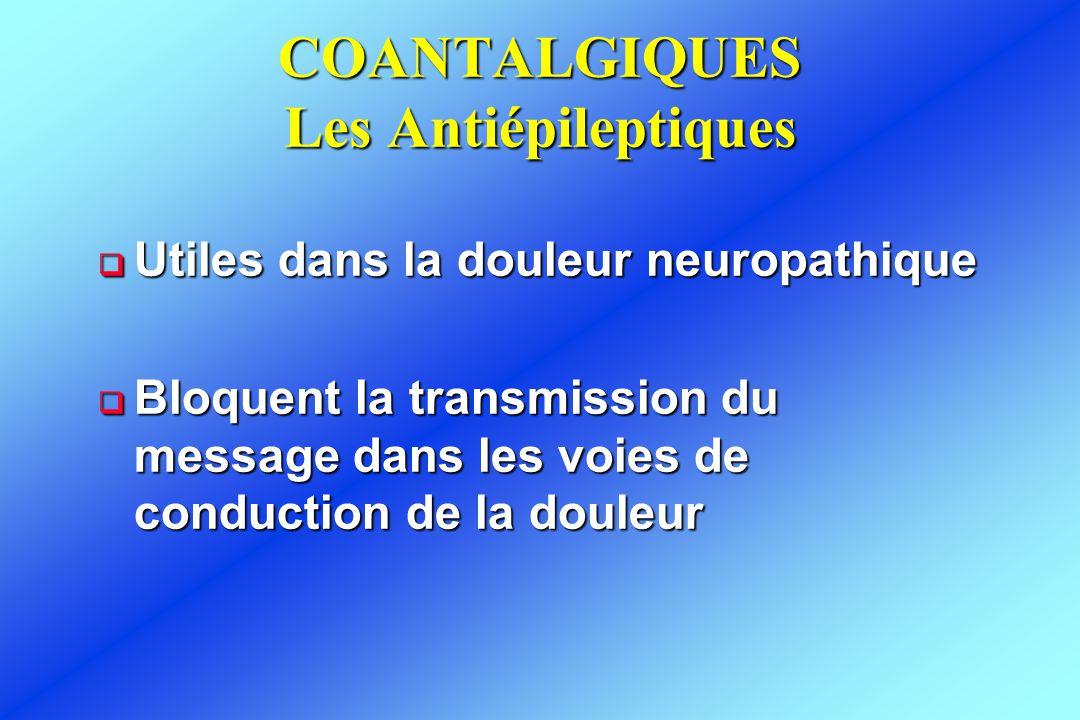 COANTALGIQUES Les Antiépileptiques