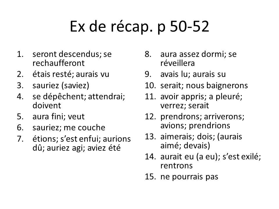 Ex de récap. p 50-52 seront descendus; se rechaufferont