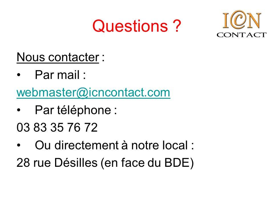 Questions Nous contacter : Par mail : webmaster@icncontact.com