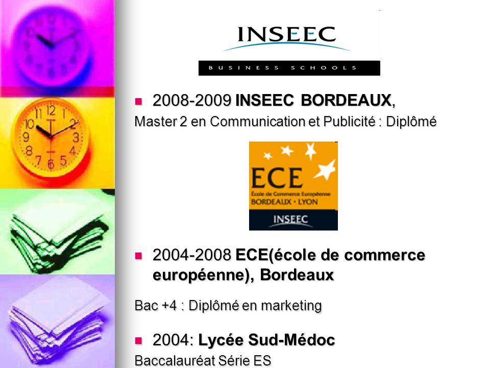 2004-2008 ECE(école de commerce européenne), Bordeaux