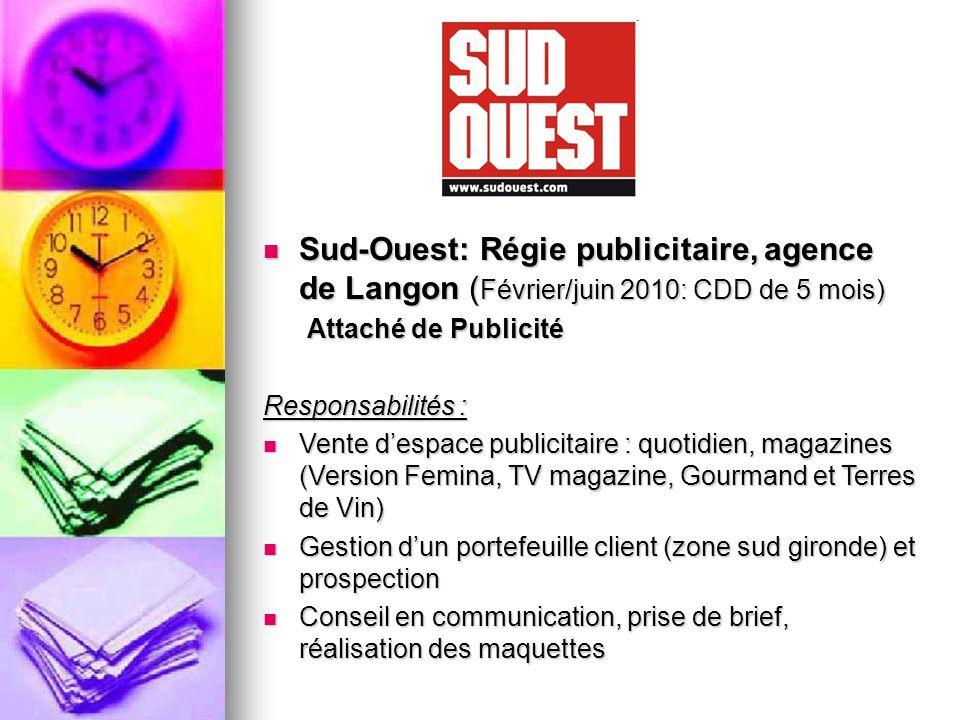 Sud-Ouest: Régie publicitaire, agence de Langon (Février/juin 2010: CDD de 5 mois)