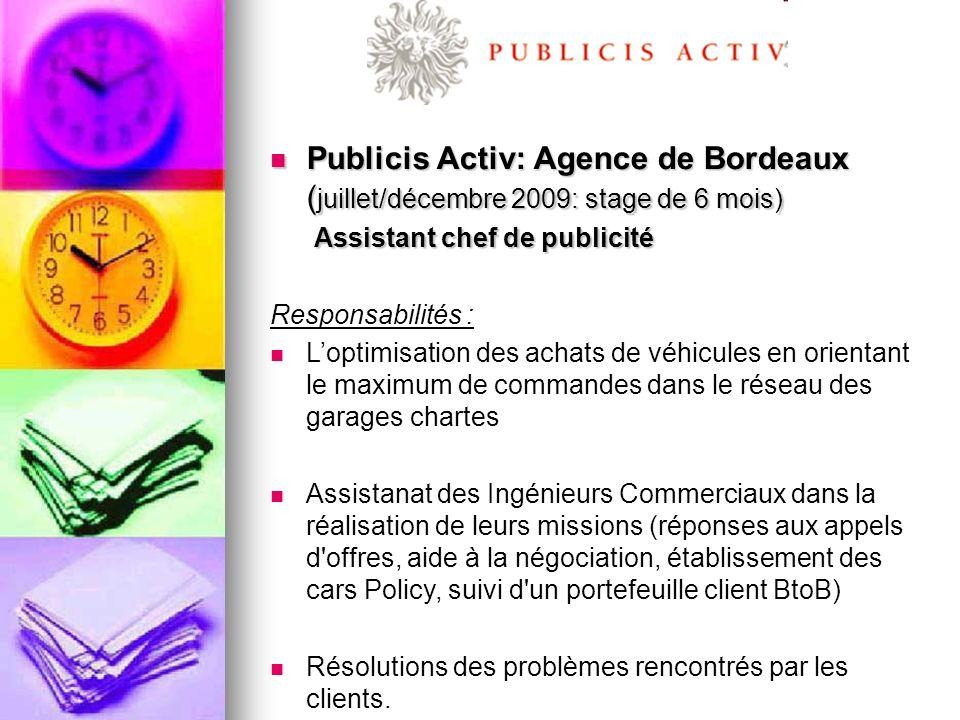 Publicis Activ: Agence de Bordeaux (juillet/décembre 2009: stage de 6 mois)