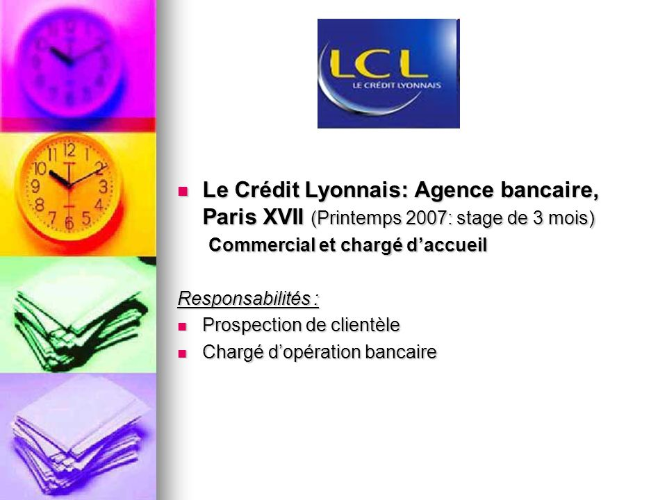 Le Crédit Lyonnais: Agence bancaire, Paris XVII (Printemps 2007: stage de 3 mois)