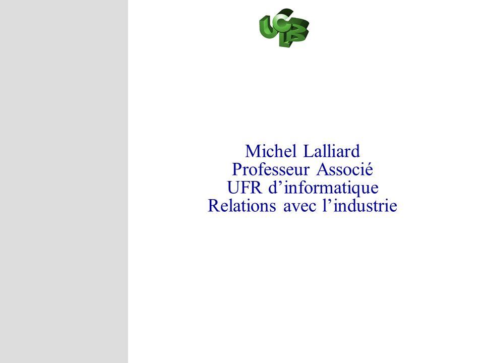 Michel Lalliard Professeur Associé UFR d'informatique Relations avec l'industrie