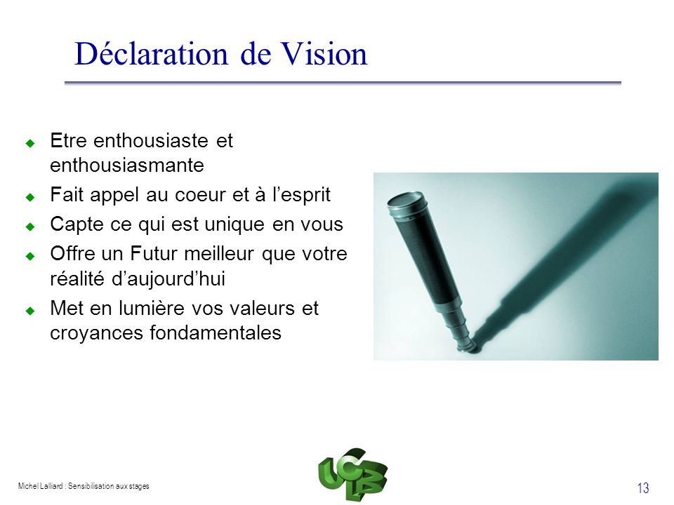 Déclaration de Vision Etre enthousiaste et enthousiasmante