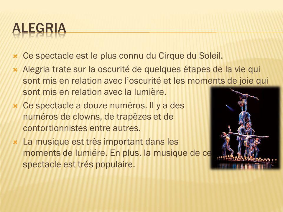Alegria Ce spectacle est le plus connu du Cirque du Soleil.