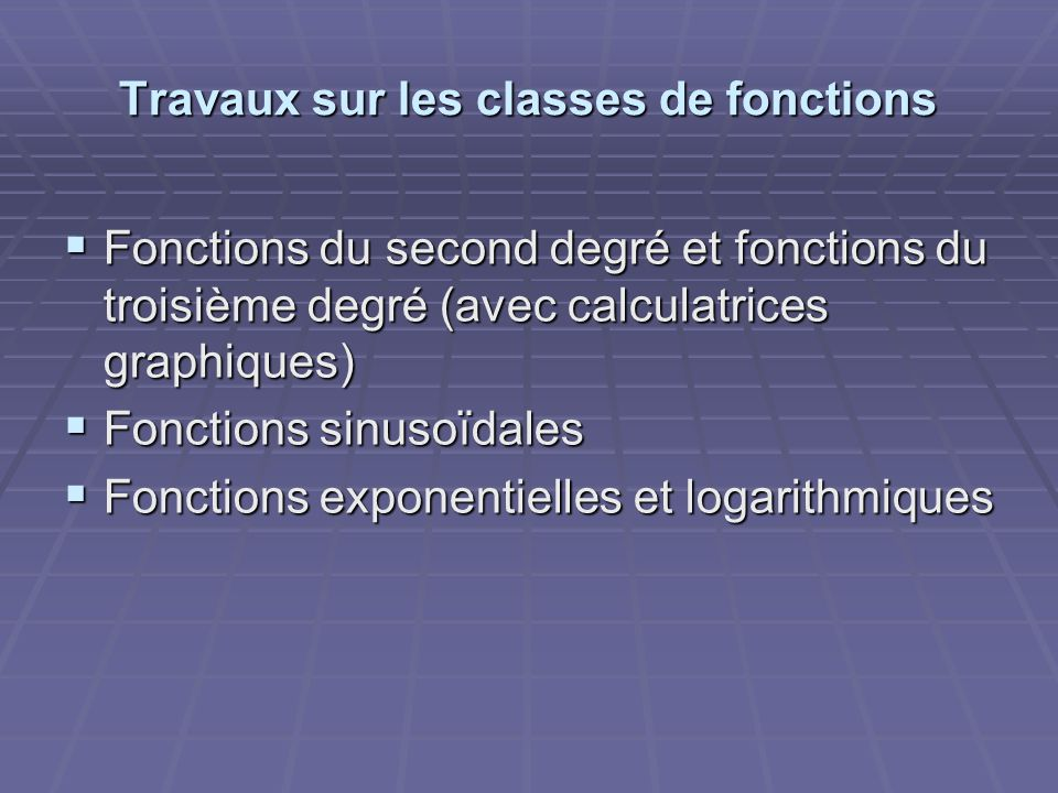 Travaux sur les classes de fonctions