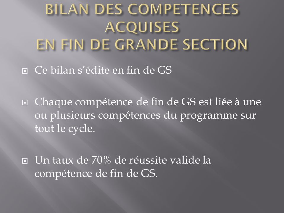 BILAN DES COMPETENCES ACQUISES EN FIN DE GRANDE SECTION