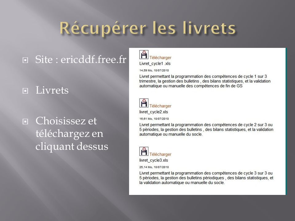 Récupérer les livrets Site : ericddf.free.fr Livrets