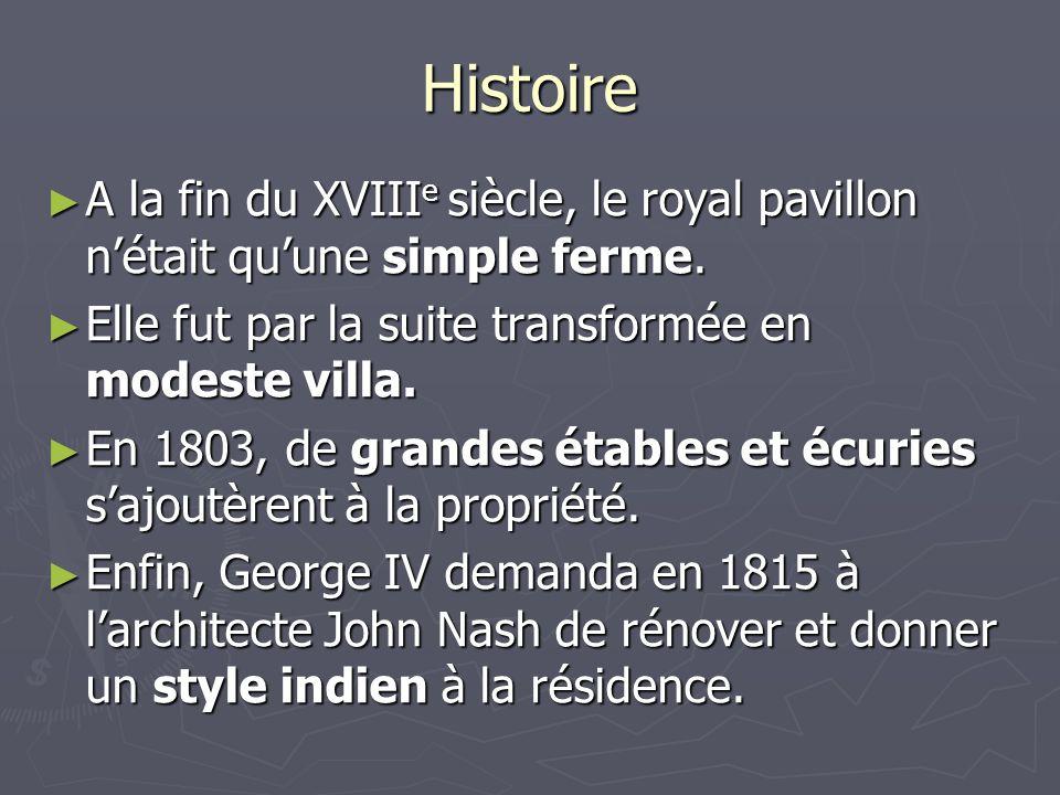 Histoire A la fin du XVIIIe siècle, le royal pavillon n'était qu'une simple ferme. Elle fut par la suite transformée en modeste villa.