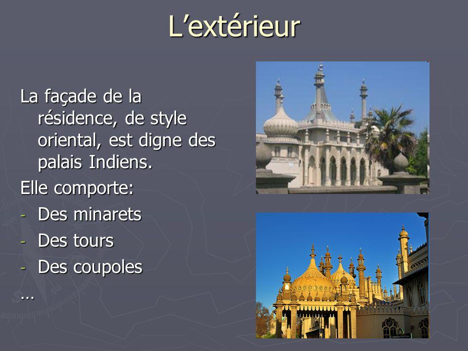 L'extérieur La façade de la résidence, de style oriental, est digne des palais Indiens. Elle comporte: