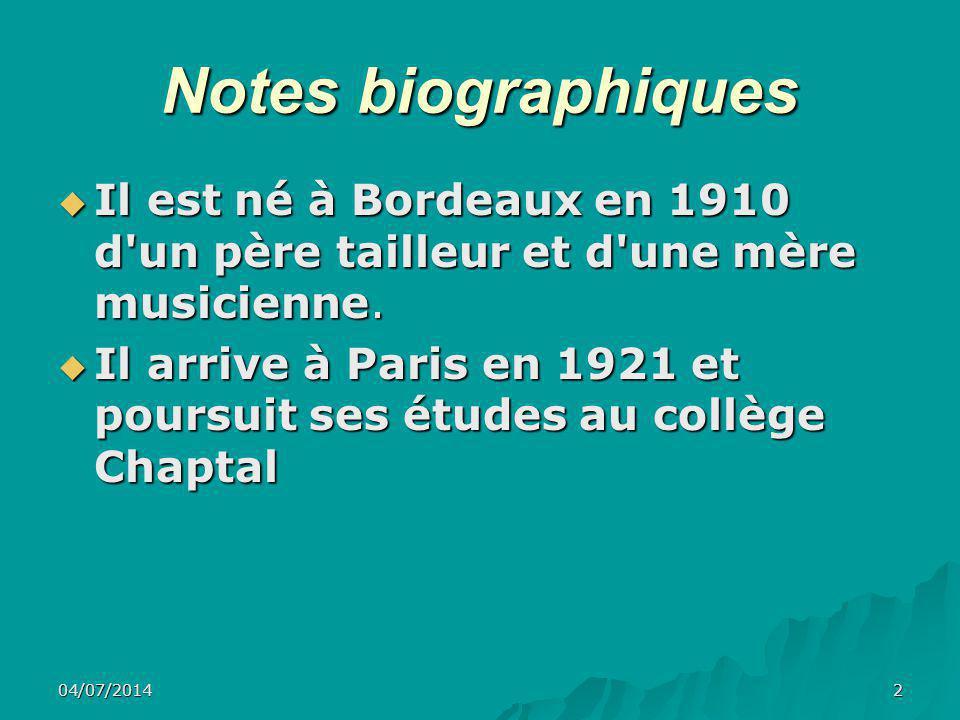 Notes biographiques Il est né à Bordeaux en 1910 d un père tailleur et d une mère musicienne.