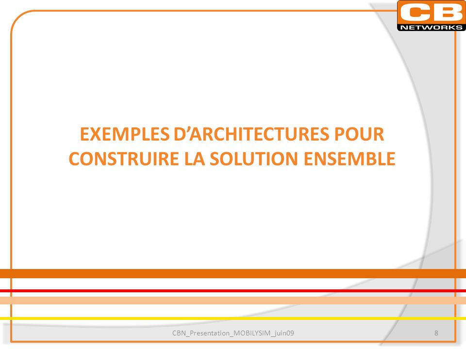 EXEMPLES D'ARCHITECTURES POUR CONSTRUIRE LA SOLUTION ENSEMBLE