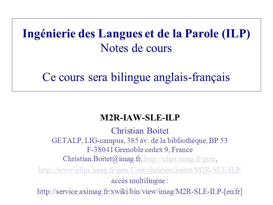 Ingénierie des Langues et de la Parole (ILP) Notes de cours Ce cours sera bilingue anglais-français