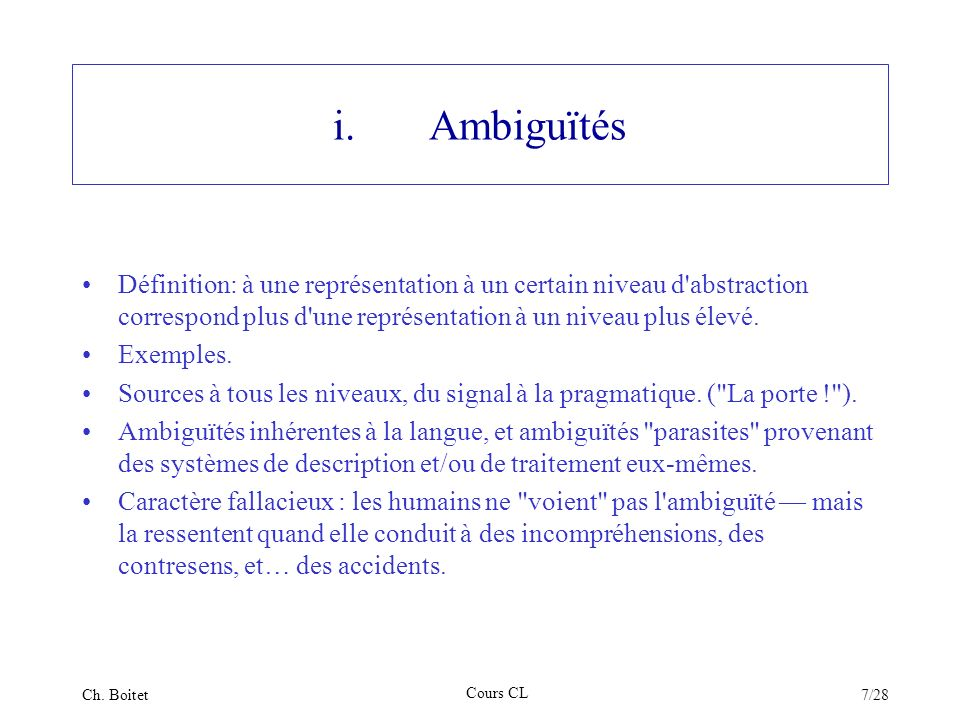 i. AmbiguïtésDéfinition: à une représentation à un certain niveau d abstraction correspond plus d une représentation à un niveau plus élevé.