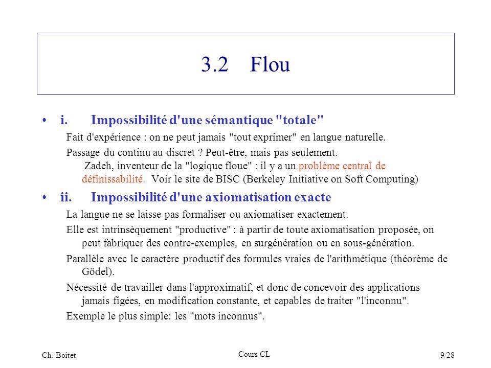 3.2 Flou i. Impossibilité d une sémantique totale