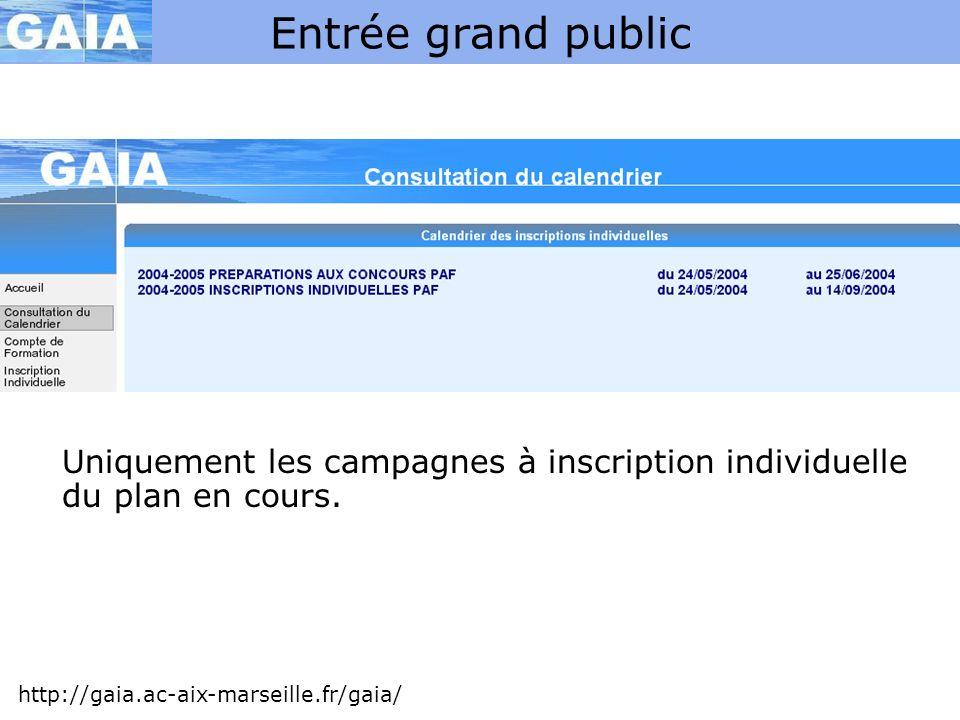 Entrée grand public Uniquement les campagnes à inscription individuelle du plan en cours.