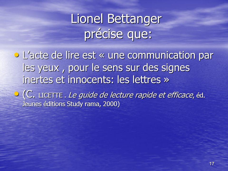 Lionel Bettanger précise que: