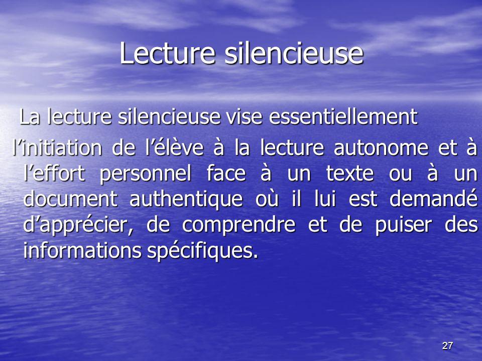 Lecture silencieuse La lecture silencieuse vise essentiellement
