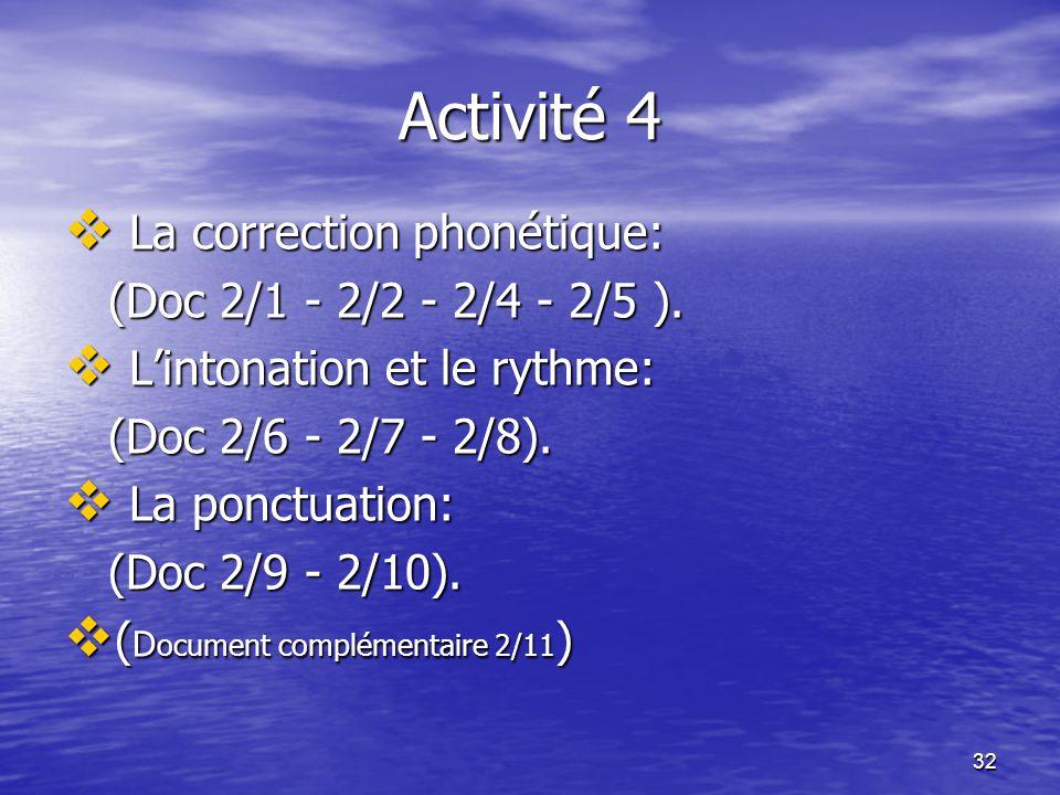 Activité 4 La correction phonétique: (Doc 2/1 - 2/2 - 2/4 - 2/5 ).
