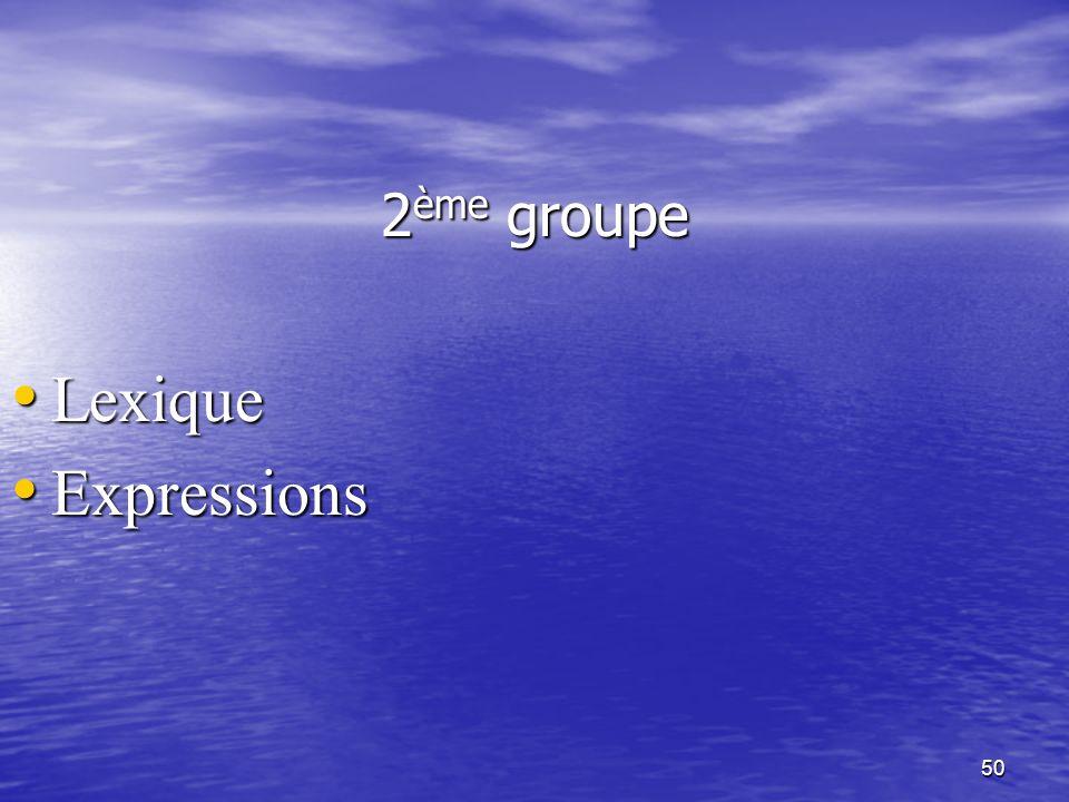 2ème groupe Lexique Expressions