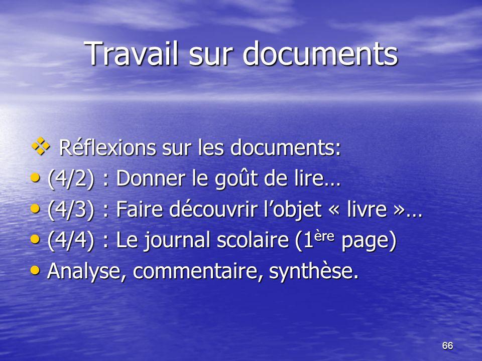 Travail sur documents Réflexions sur les documents: