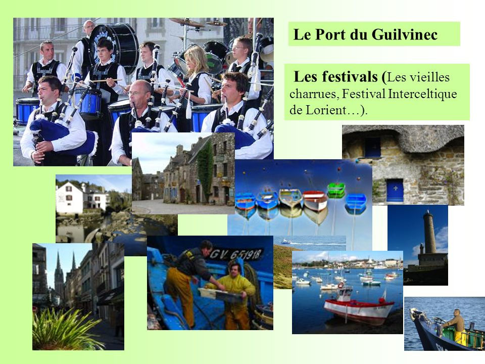 Le Port du Guilvinec Les festivals (Les vieilles charrues, Festival Interceltique de Lorient…).