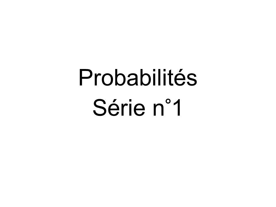 Probabilités Série n°1