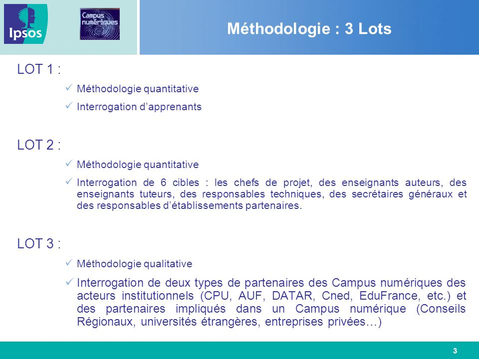 Méthodologie : 3 Lots LOT 1 : LOT 2 : LOT 3 :
