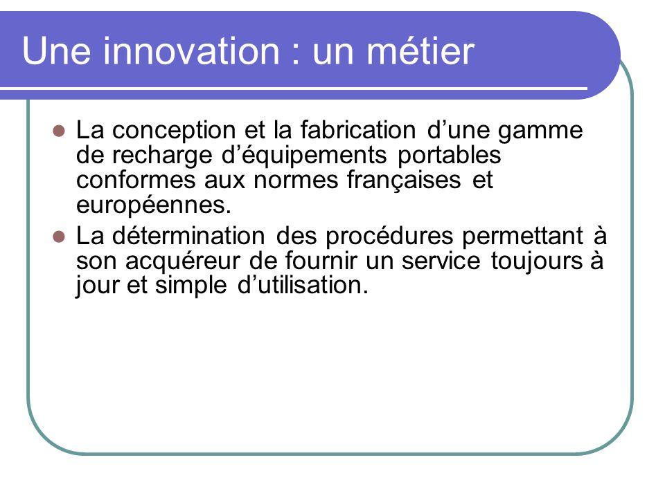 Une innovation : un métier