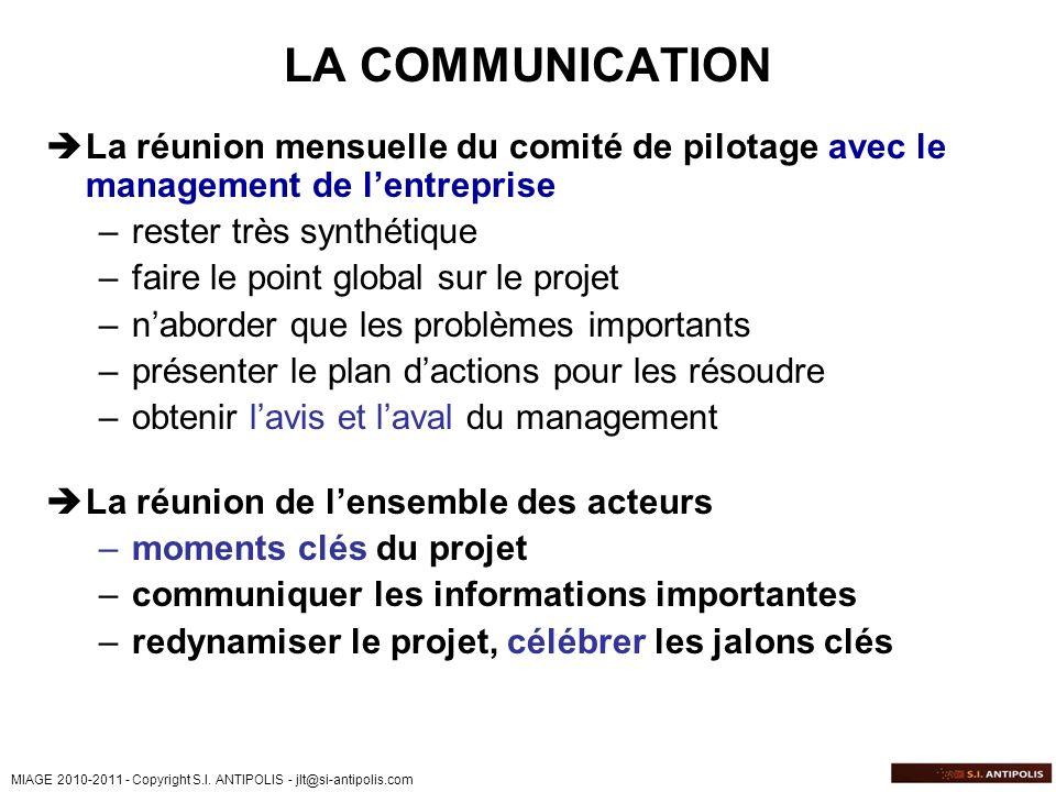 LA COMMUNICATION La réunion mensuelle du comité de pilotage avec le management de l'entreprise. rester très synthétique.