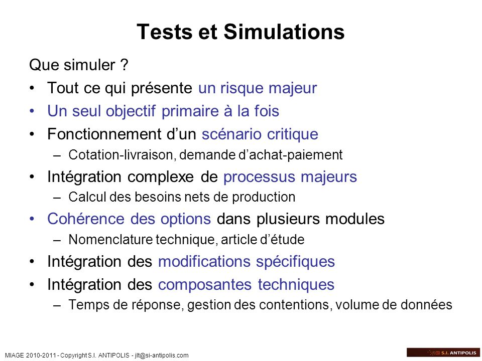 Tests et Simulations Que simuler