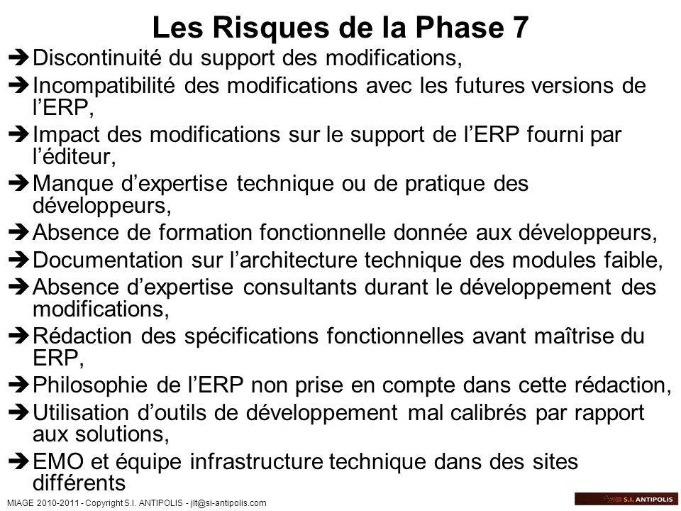 Les Risques de la Phase 7 Discontinuité du support des modifications,