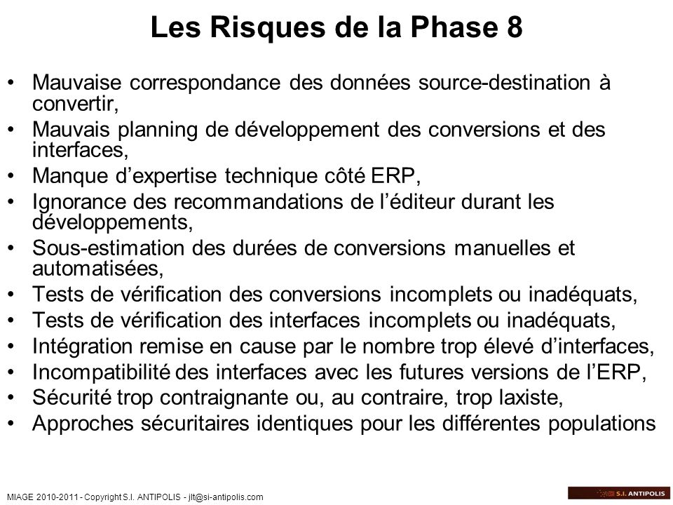 Les Risques de la Phase 8 Mauvaise correspondance des données source-destination à convertir,