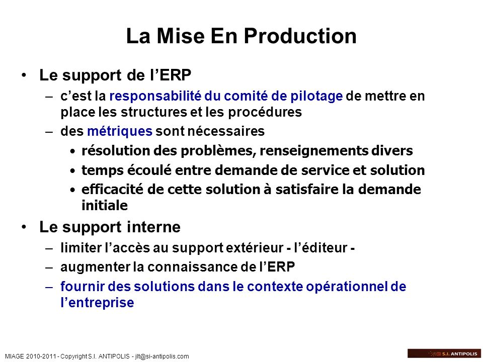 La Mise En Production Le support de l'ERP Le support interne