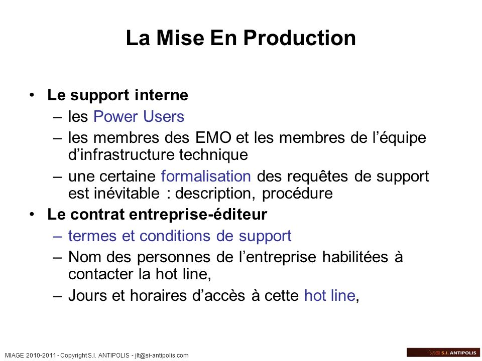 La Mise En Production Le support interne les Power Users
