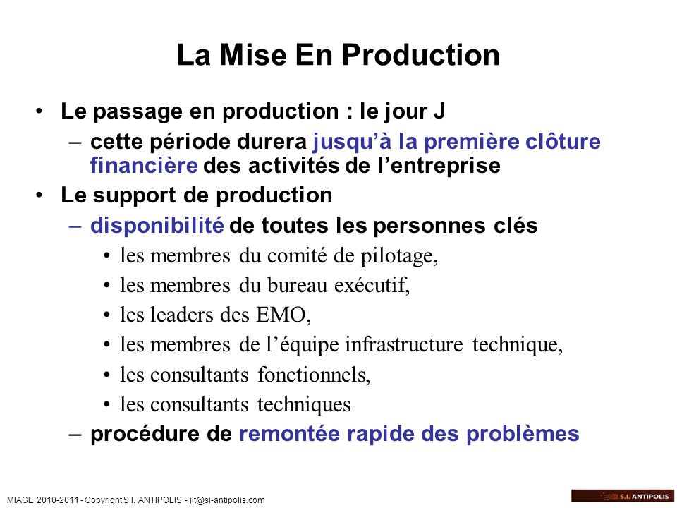 La Mise En Production Le passage en production : le jour J