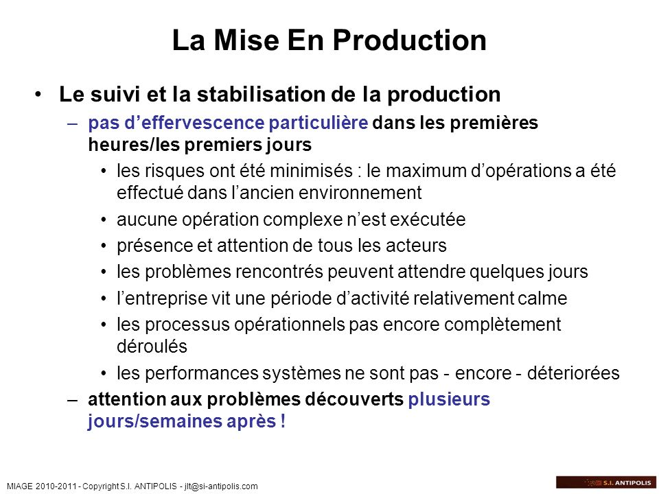 La Mise En Production Le suivi et la stabilisation de la production