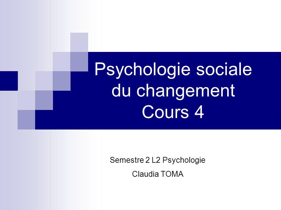 Psychologie sociale du changement Cours 4
