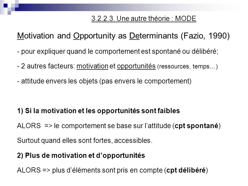 Motivation and Opportunity as Determinants (Fazio, 1990)