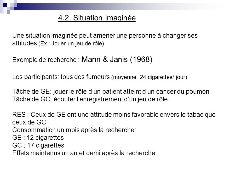Exemple de recherche : Mann & Janis (1968)